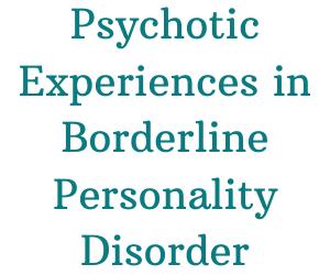Psychotic Experiences in BPD